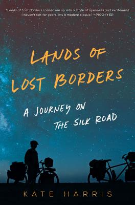 Lands of Lost Borders: A Journey on the Silk Road Cover Image