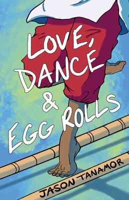 Cover for Love, Dance & Egg Rolls