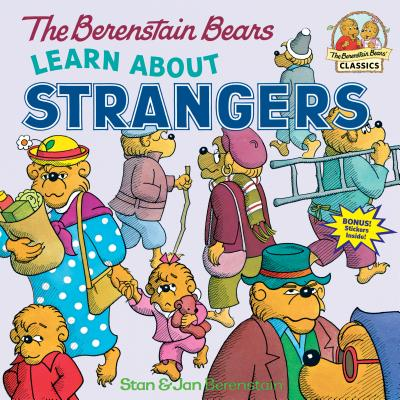 The Berenstain Bears Learn About Strangers (First Time Books(R)) Cover Image