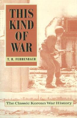 This Kind of War: The Classic Korean War History, Fiftieth Anniversary Edition Cover Image