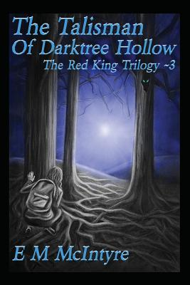 The Talisman of Darktree Hollow (Red King Trilogy #3) Cover Image