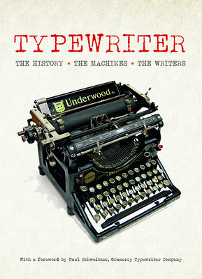 Typewriter: The History, the Machines, the Writers Cover Image