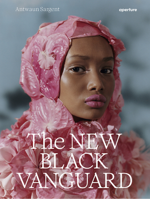 The New Black Vanguard: Photography Between Art and Fashion (Signed Edition) Cover Image