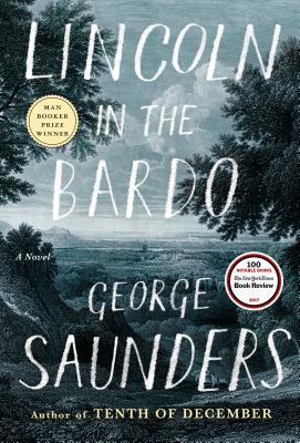 Lincoln in the Bardot, by George Saunders