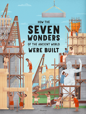 How the Seven Wonders of the Ancient World Were Built Cover Image