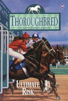 Thoroughbred #40: Ultimate Risk Cover Image