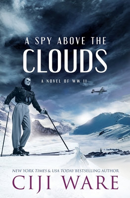 A Spy Above the Clouds: A Novel of WW II Cover Image
