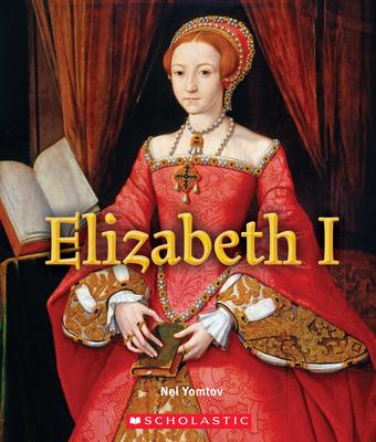 Elizabeth I (A True Book: Queens and Princesses) Cover Image