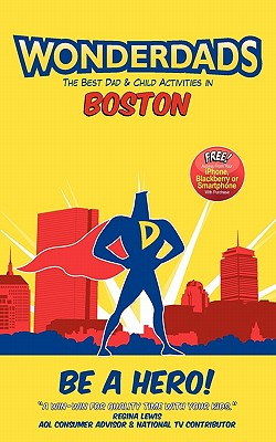 Wonderdads: Boston: The Best Dad & Child Activities Cover Image