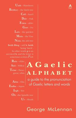 A Gaelic Alphabet: a guide to the pronunciation of Gaelic letters and words Cover Image