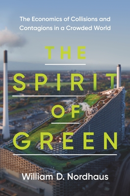 The Spirit of Green: The Economics of Collisions and Contagions in a Crowded World Cover Image