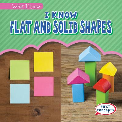 I Know Flat and Solid Shapes (What I Know) Cover Image