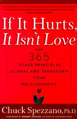 If It Hurts, It Isn't Love: And 365 Other Principles to Heal and Transform Your Relationships Cover Image