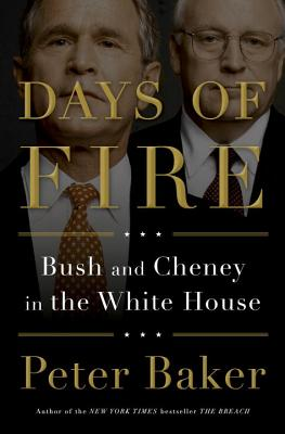 Days of Fire: Bush and Cheney in the White House Cover Image