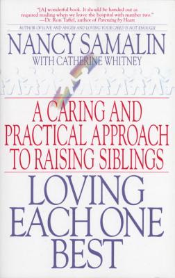 Loving Each One Best: A Caring and Practical Approach to Raising Siblings Cover Image