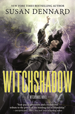 Witchshadow a Witchlands Novel by Susan Dennard New York Times Bestselling Author Fast paced adventure and a wonderful tribute to the power of the binding ties of friendship - Jacqueline Carey, New York times bestselling author
