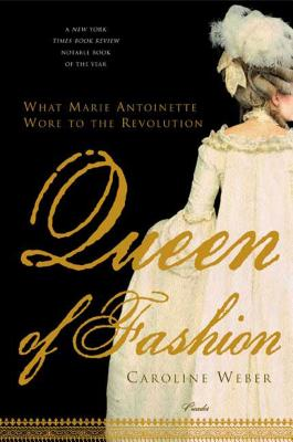 Queen of Fashion: What Marie Antoinette Wore to the Revolution Cover Image