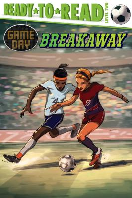 Breakaway: Ready-to-Read Level 2 (Game Day) Cover Image