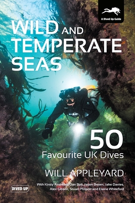 Wild and Temperate Seas: 50 Favourite UK Dives Cover Image