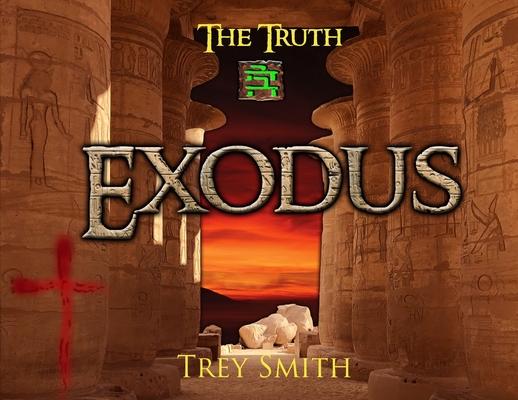 Exodus: The Exodus Revelation by Trey Smith (Paperback) Cover Image