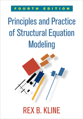 Principles and Practice of Structural Equation Modeling, Fourth Edition (Methodology in the Social Sciences) Cover Image