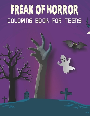 Freak of Horror Coloring Book For Teens: Halloween Teens Coloring Book (Happy Halloween Designs).Vol-1 Cover Image