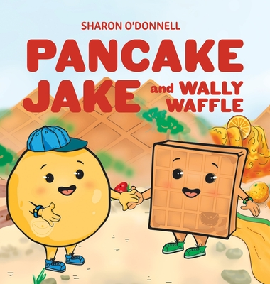 Cover for Pancake Jake and Wally Waffle