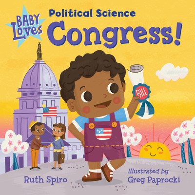 Baby Loves Political Science: Congress! Cover Image