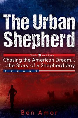 The Urban Shepherd: Chasing the American Dream Cover Image
