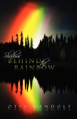 Shadows Behind the Rainbow Cover Image
