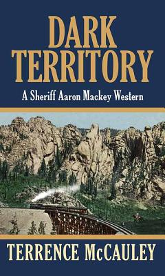 Dark Territory: A Sheriff Aaron Mackey Western Cover Image