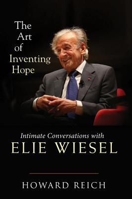 The Art of Inventing Hope: Intimate Conversations with Elie Wiesel Cover Image