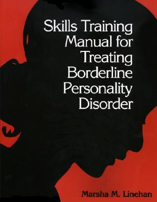 Skills Training Manual for Treating Borderline Personality Disorder Cover