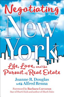 Negotiating New York: Life, Love, and the Pursuit of Real Estate Cover Image