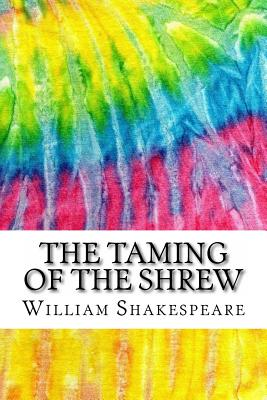 The Taming of the Shrew: Includes MLA Style Citations for Scholarly Secondary Sources, Peer-Reviewed Journal Articles and Critical Essays (Squi Cover Image