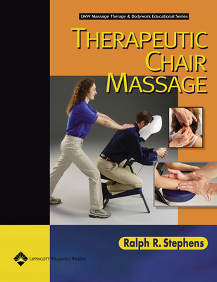 Therapeutic Chair Massage (LWW Massage Therapy and Bodywork Educational Series) Cover Image