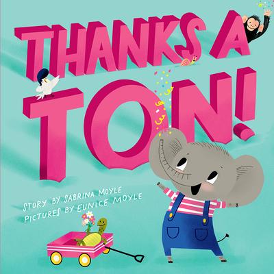 Thanks a Ton! (A Hello!Lucky Book) Cover Image