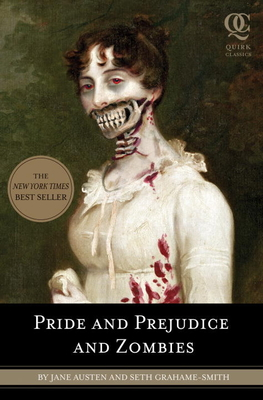 Pride and Prejudice and Zombies: The Classic Regency Romance-Now with Ultraviolent Zombie Mayhem Cover Image