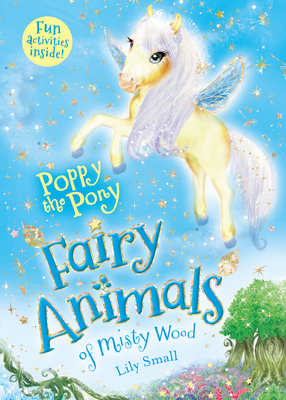 Poppy the Pony: Fairy Animals of Misty Wood Cover Image