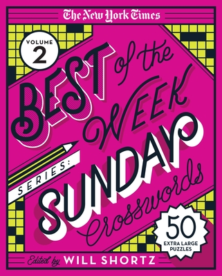 The New York Times Best of the Week Series 2: Sunday Crosswords: 50 Extra-Large Puzzles Cover Image