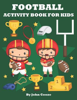 Football Activity Book for Kids: Football Word Search, Coloring, Dot to Dot and Mazes (Kids Activity Books #1) Cover Image