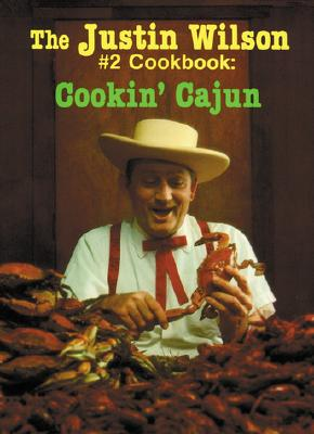 The Justin Wilson #2 Cookbook: Cookin' Cajun Cover Image