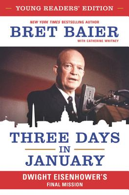 Three Days in January: Young Readers' Edition: Dwight Eisenhower's Final Mission Cover Image