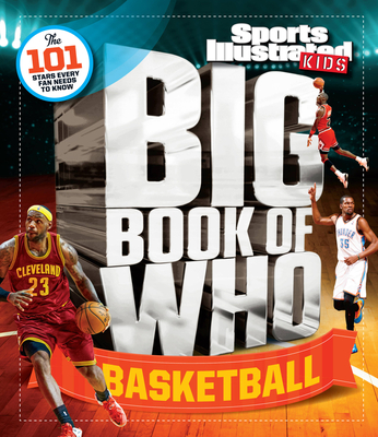 Sports Illustrated Kids Big Book of Who BasketballThe Editors of Sports Illustrated Kids