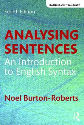 Analysing Sentences: An Introduction to English Syntax (Learning about Language) Cover Image