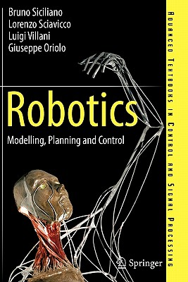 Robotics: Modelling, Planning and Control (Advanced Textbooks in Control and Signal Processing) Cover Image