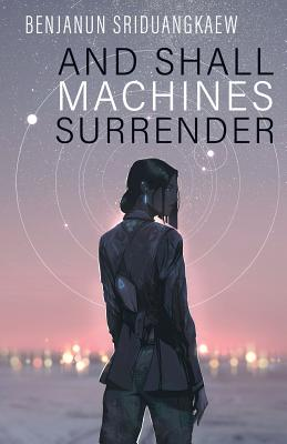 Cover for And Shall Machines Surrender