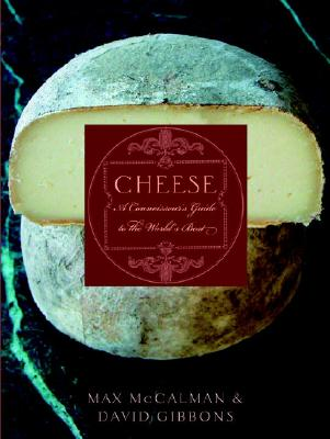 Cheese: A Connoisseur's Guide to the World's Best Cover Image
