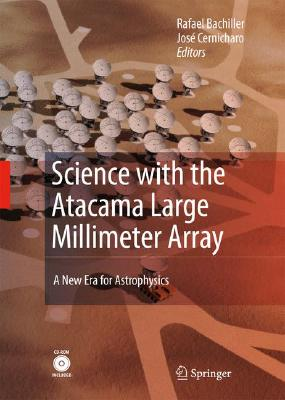 Science with the Atacama Large Millimeter Array:: A New Era for Astrophysics Cover Image