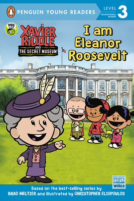 I Am Eleanor Roosevelt (Xavier Riddle and the Secret Museum) Cover Image